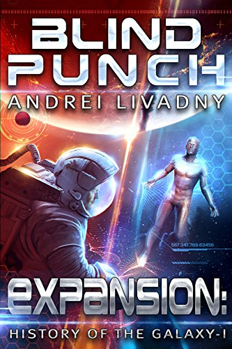 Blind Punch (Expansion: The History of the Galaxy, Book #1): A Space Saga