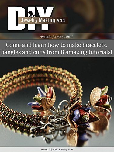 DIY Jewelry Making Magazine #44: Learn How To Make Bangles