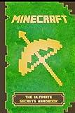 Minecraft: Handbook Ultimate Secrets Handbook: The Ultimate Minecraft Secret Book. Minecraft Game Tips & Tricks, Hints and Secrets. (Minecraft Books)