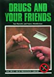 Drugs and Your Friends, Sue Hurwitz and Nancy Shniderman, 0823921239
