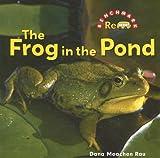 The Frog in the Pond, Dana Meachen Rau, 0761432450