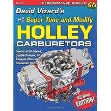 David Vizard's How to Super Tune and Modify Holley Carburetors