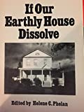 img - for If our earthly house dissolve; a story of the Wetherby-Hagadorn family of Almond, New York, told from their diaries and papers. book / textbook / text book