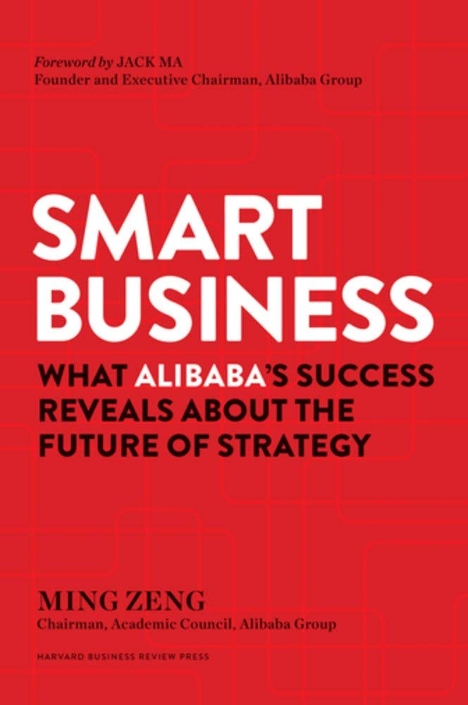 Smart Business: What Alibaba's Success Reveals about the Future of Strategy by Harvard Business Review Press (Image #1)