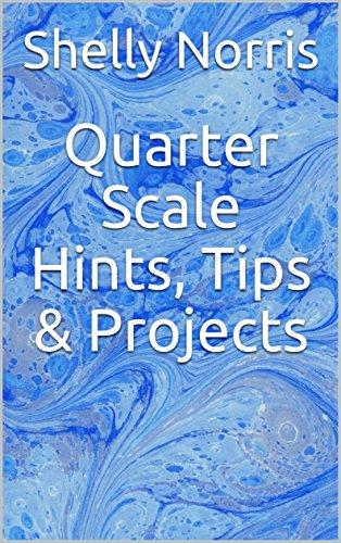 Quarter Scale Hints, Tips & Projects - Miniature Quarter Scale