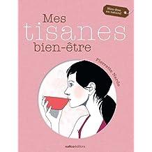 Mes tisanes bien-être (Bien-être au naturel) (French Edition)