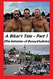 A Biker's Tale - Part 1 (the Initiation of Danny Challetts), Jaypbee, 1482311089