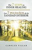The 7 Steps to Inner Healing - Los 7 Pelda?os de la Sanidad Interior (English and Spanish Edition) by Carolyn Villar (2015-08-18)