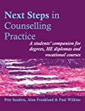 Next Steps in Counselling Practice: A Students' Companion for Certificate and Counselling Skills Courses (Steps in Counselling Series)