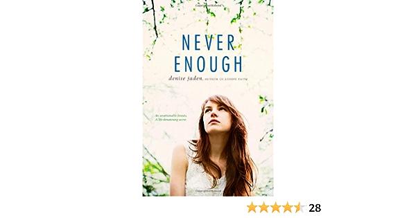 Amazon Com Never Enough 9781442429079 Denise Jaden Books