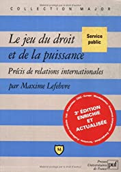 Le jeu du droit et de la puissance : Précis de relations internationales