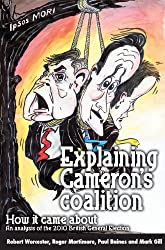 Explaining Cameron's Coalition: An Analysis of the 2010 British General Election