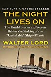 The Night Lives On: The Untold Stories and Secrets Behind the Sinking of the Unsinkable Ship—Titanic (The Titanic Chronicles)