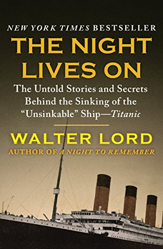 "The Night Lives On: The Untold Stories and Secrets Behind the Sinking of the ""Unsinkable"" Ship—Titanic (The Titanic Chronicles) cover"