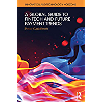 A Global Guide to FinTech and Future Payment Trends (Innovation and Technology Horizons)