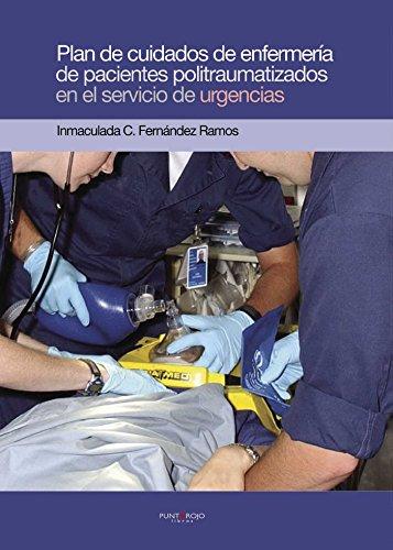 Plan de cuidados de enfermería de pacientes politraumatizados  [Fernández, Inmaculada Concepción] (Tapa Blanda)