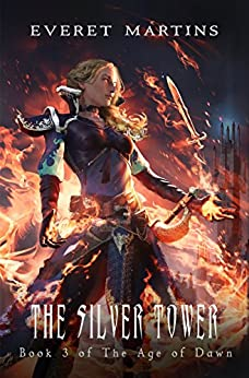 The Silver Tower (The Age of Dawn Book 3) by [Martins, Everet]
