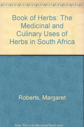 Book of Herbs: The Medicinal and Culinary Uses of Herbs in South Africa