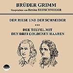 Der Riese und der Schneider / Der Teufel mit den drei goldenen Haaren |  Brüder Grimm