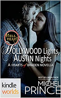 Hell Yeah!: Hollywood Lights, Austin Nights (Kindle Worlds Novella) (Hearts of Braden Book 9) by [Prince, Michel]