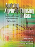 Applying Algebraic Thinking to Data: Concepts and Processes for the Intermediate Algebra Student, De Marios and Demarois, Phil, 0757559360