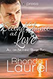 Second Chance at Love (All or Nothing Book 2)