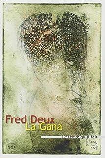 La Gana, Deux, Fred