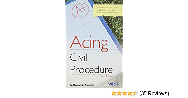 Acing civil procedure a checklist approach to solving procedural acing civil procedure a checklist approach to solving procedural problems acing law school a benjamin spencer 9780314276070 amazon books fandeluxe Image collections