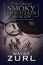 The Great Smoky Mountain Bank Job: and other Sam Jenkins Mysteries