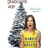 Flocked Up! (Flocked Series Book 2)