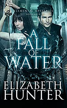 A Fall of Water: Elemental Mysteries Book Four by [Hunter, Elizabeth]