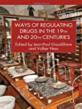 Ways of Regulating Drugs in the 19th and 20th Centuries, , 0230301967