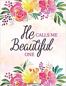 He Calls Me Beautiful One - Song Of Solomon 2:10: Pink and