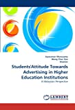 Students'attitude Towards Advertising in Higher Education Institutions, Jayaraman Munusamy and Wong Chee Hoo, 3844326669