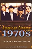 American Cinema of The 1970s : Themes and Variations, , 0813540224