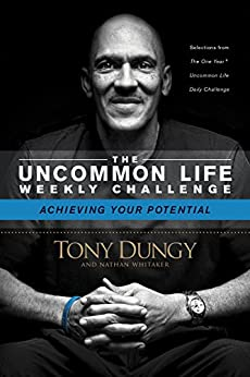 Achieving Your Potential (The Uncommon Life Weekly Challenge) by [Dungy, Tony, Whitaker, Nathan]