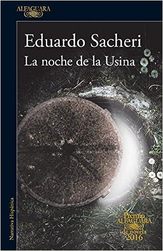SPA-NOCHE DE LA USINA / THE NI Premio Alfaguara 2016: Amazon.es ...