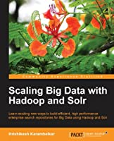 Scaling Big Data with Hadoop and Solr Front Cover