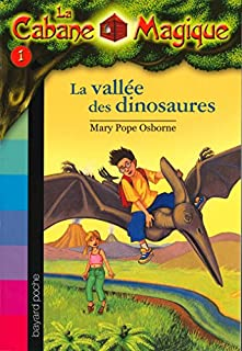 La cabane magique : [1] : La vallée des dinosaures, Osborne, Mary Pope