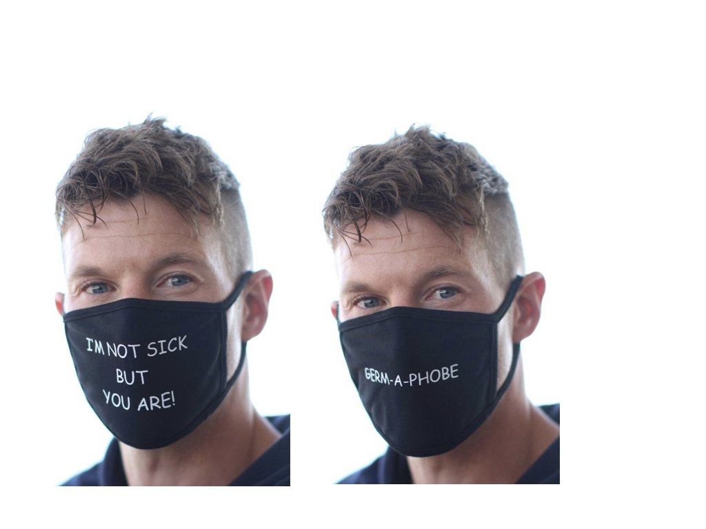 Message Masks (2 per pack) I'M NOT SICK BUT YOU ARE & GERM-A-PHOBE