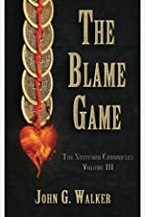 The Blame Game: The Statford Chronicles: Volume 3 Paperback