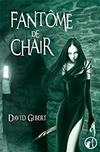 Fantôme de chair par David Gibert