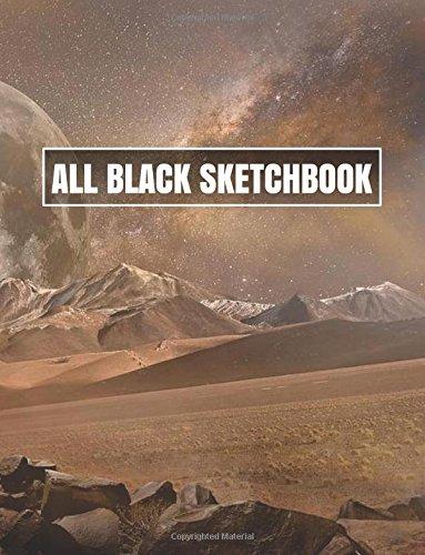 All Black Sketchbook: Fantasy Mars Landscape (Journal, Diary) 8.5 x 11, 100 Pages PDF
