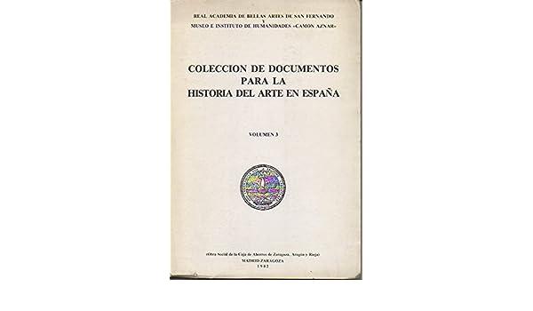 Colección de documentos para la historia del arte en España. Volumen 3. Documentos de los artífices de artes industriales de los Reyes de España. I: Amazon.es: José Luis MORALES Y MARÍN: Libros
