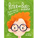 Peter And Pablo The Printer: Adventures In Making The Future (3D Printing Children's Books)