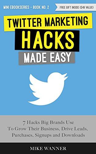 Amazon com: Twitter Marketing Hacks Made Easy: 7 Hacks Big