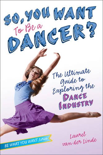 Dance Costumes Ideas For Hip Hop (So, You Want to Be a Dancer?: The Ultimate Guide to Exploring the Dance Industry (Be What You Want))