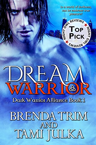 Dream Warrior: (Dark Warrior Alliance Book 1) by [Trim, Brenda, Julka, Tami]