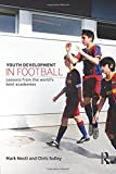 img - for Youth Development in Football: Lessons from the world s best academies book / textbook / text book