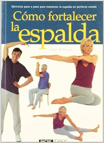 Como Fortalecer La Espalda (Spanish Edition): Jenny ...